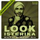 DJ Restart - Look Isterika (August 2015)