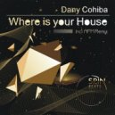 Dany Cohiba - Where Is Your House (Original mix)