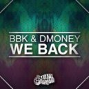 BBK, Dmoney - We Back (Original Mix)