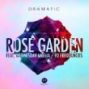 dRamatic feat. Wednesday Amelia - Rose Garden (Original mix)