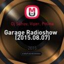 Dj Suhov, Viper, Polina - Garage Radioshow (2015.08.07)