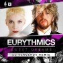 Eurythmics - Sweet Dreams (Dj Vengerov Remix)