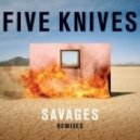 Five Knives - Savages  (Tom Swoon Remix)