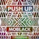 MoBlack - Push Up (Original Mix)