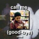 Vbnd - Call Me (Good Bye)