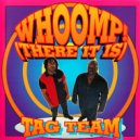 Tag Team  - Whoomp! (Arthur Davidson & Hager Dub Version)