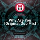 UUSVAN - Why Are You (Original Dub Mix)
