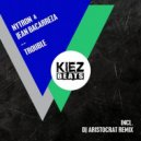 Nytron, Jean Bacarreza - Trouble (DJ Aristocrat Remix)