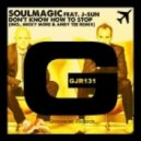Soulmagic, J-Sun - Don't Know How To Stop (Original Mix)