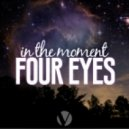 Four Eyes - In The Moment (Original mix)