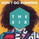 The Six - (Don\'t Go) Running (S.P.Y. Remix)