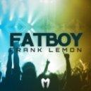 Frank Lemon - FatBoy (Original mix)