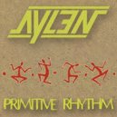 Aylen - Primitive Rhythm (Original Mix)