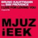 Bruno Kauffmann, Bibi Provence - I Live For Loving You (Royale Disco Classic Mix)