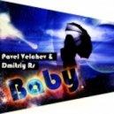 Pavel Velchev & Dmitriy Rs - Baby (Radio Ver)
