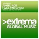 Angel Ace - I Will Find a Way (Original Mix)