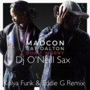 Madcon feat. Ray Dalton - Don't Worry (Madcon feaKolya Funk & Eddie G feat. Dj O'Neill Sax Remix)