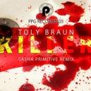 Toly Braun - Killer (Sasha Primitive Remix)