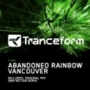 Abandoned Rainbow - Vancouver (Original Mix)