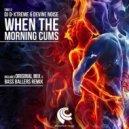 DJ D-Xtreme, Devine Noise - When The Morning Cums (Bass Ballers Remix -wav)