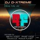 DJ D-Xtreme - Give Me All (Rogue Planet Remix -wav)