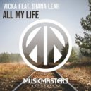 Vicka feat. Diana Leah  - All My Life (Original mix)
