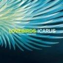 Lovebirds feat. Galliano - Icarus (Original Mix)