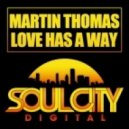 Martin Thomas - Love Has A Way (Dub Mix)