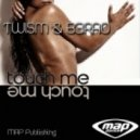 Twism & B3RAO - Touch Me (Original Mix)