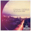 Grisha Gerrus  - Feel So Good Inside (Original mix)