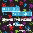 Daniel Tek & Matthew Bee - Gimme The Noise Feat. Aryfashion