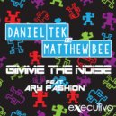 Daniel Tek & Matthew Bee - Gimme The Noise Feat. Aryfashion