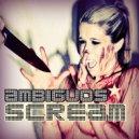 Ambiguos - Scream (Walter Gardini Remix)