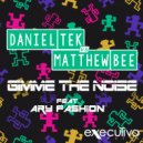 Daniel Tek & Matthew Bee - Gimme The Noise Feat. AryFashion (Dj DoubleG & Simo Dj Remix)