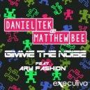 Daniel Tek & Matthew Bee - Gimme The Noise Feat. AryFashion (Rumvle Remix)
