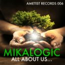 Mikalogic - All About Us