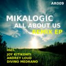 Mikalogic - All About Us (Divino Medrano Remix)