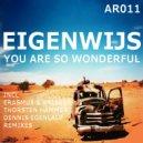 Eigenwijs - You Are So Wonderful (Thorsten Hammer & Dennis Egenlauf Remix)
