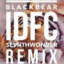 Blackbear - IDFC (SevnthWonder Remix)