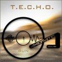 T.E.C.H.O. - Run