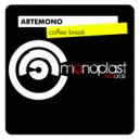 Artemono - Coffee Break (Original mix)