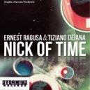 Ernest  Ragusa & Tiziano Deiana - Nick Of Time (Carl slam & Luca P rmx) (Carl slam & Luca P rmx)