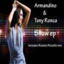 Armandino &Tony Ronca - Show (Renato Pezzella rmx)