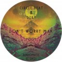 Circle Beat & Deky - Don\'t Worry Man (Original mix)