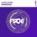 Ahmed Romel - Paradisum (Original Mix)