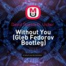 David Guetta ft. Usher  - Without You (Gleb Fedorov Bootleg)