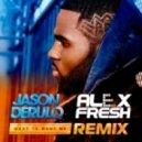 Jason Derulo  - Want To Want Me (Alex Fresh Remix)