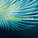 Lovebirds feat. Galliano - Icarus (Mr. Beatnick Remix)