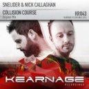 Sneijder & Nick Callaghan - Collision Course (Original Mix)