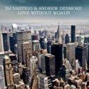 DJ VANTIGO & Andrew deSmoke - Love Without Words (Original Mix)